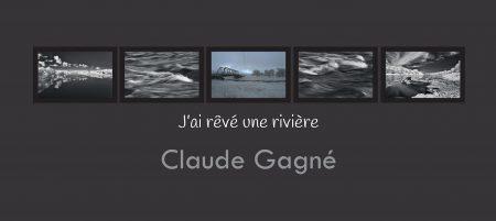 """""""J'ai rêvé une rivière"""" par Claude Gagné, artiste"""