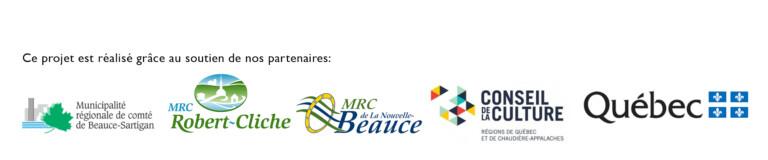 Partenaires Ensemble pour l'art d'ici (MRC Beauce-Sartigan, MRC Robert-cliche, MRC de la Nouvelle-Beauce, Conseil de la culture, Gouvernement du Québec)